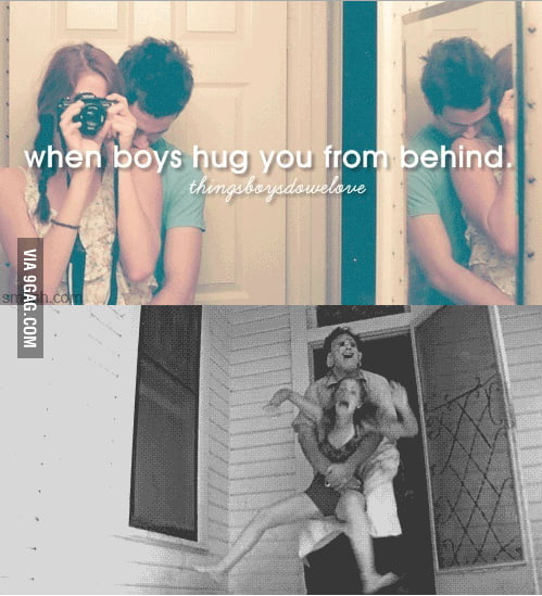 When boys hug you from behind...
