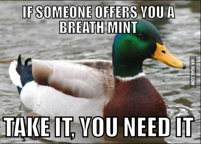 Actual Advice Mallard on bad breath