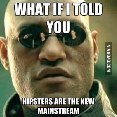 For hipsters who used to be hipsters before it was cool