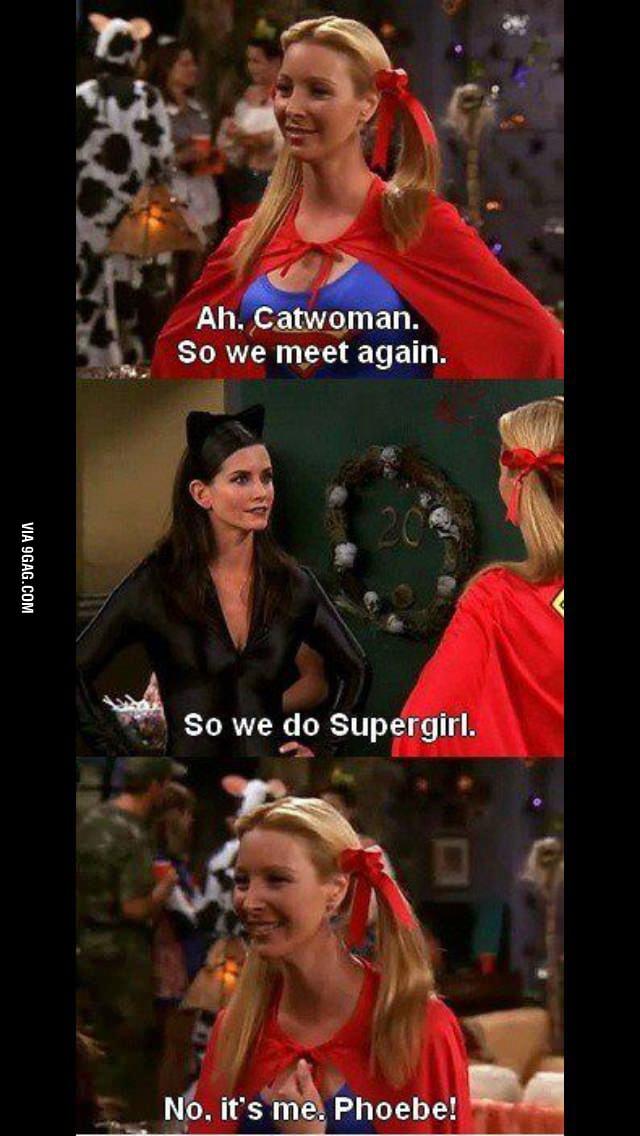 You gotta love Phoebe.