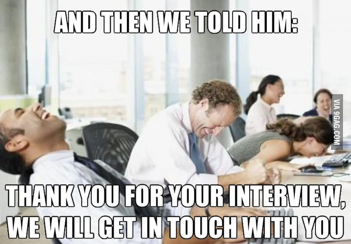 Im pretty sure this is how it looks like after each job interview.