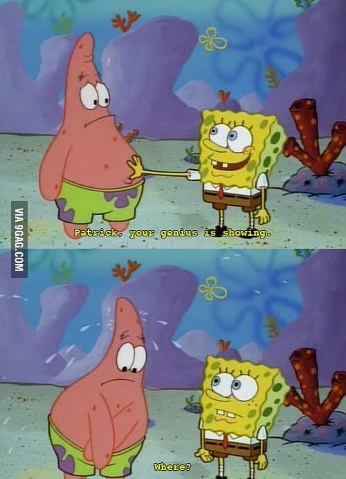 Patrick is being Patrick