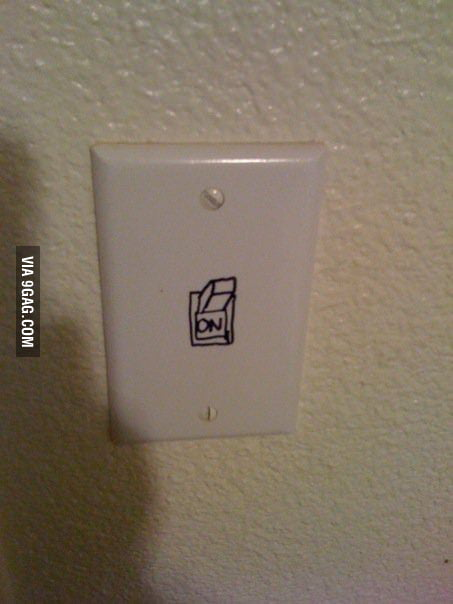 I watched my drunk friend try to switch the lights off.
