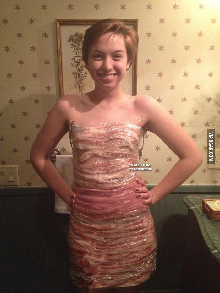 So my friends made a dress out of bacon...