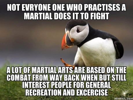 I'm getting tired of all these so called martial arts experts who say X martial art is crap because it doesn't fit their needs.