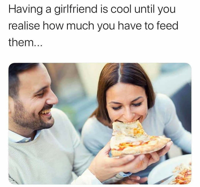 Girlfriend Out My Eating How bad