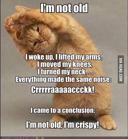 I'm NOT Old I'm Crispy