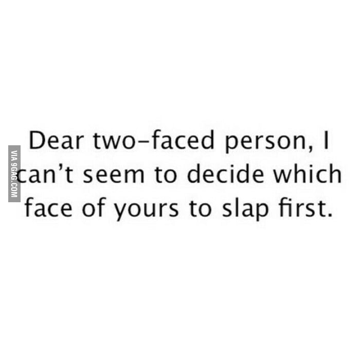 I Hate Two Faced People 9gag