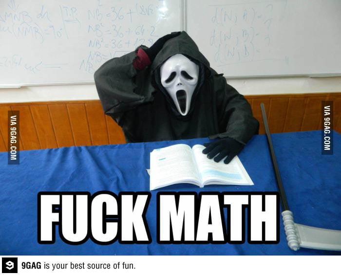 Everyone hates math - 9GAG