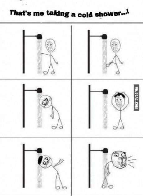 Just Me Taking A Cold Shower 9gag