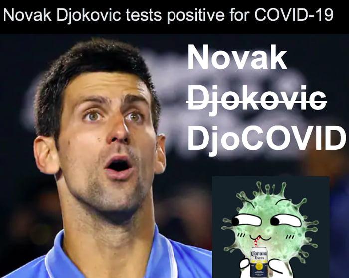 Novak Djokovic Tests Positive For Covid 19 9gag