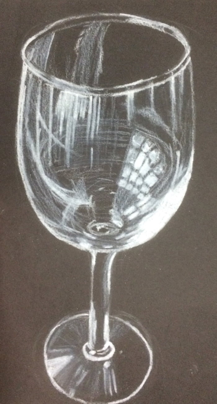 Had To Draw A Realistic Wine Glass In Art Class Today Opinions