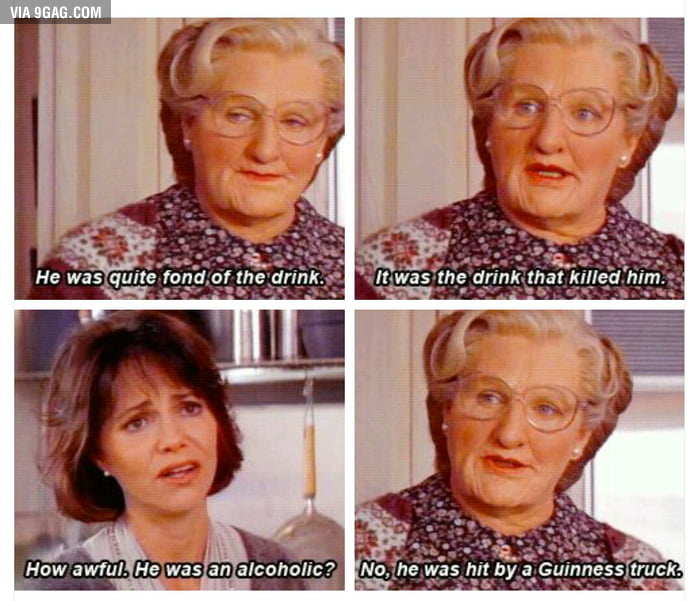 """It Was The Drink That Killed Him..."" [Mrs. Doubtfire]"