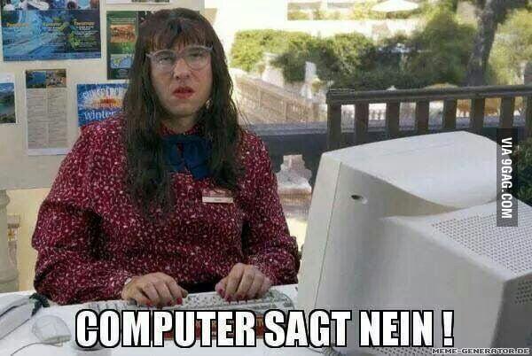 Computer sagt nein  9GAG