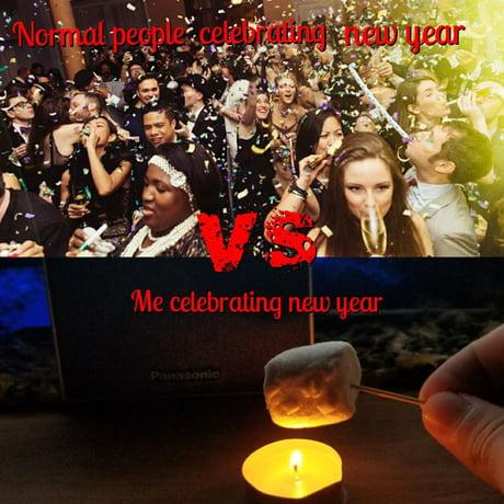 Normal People Celebrating New Year Vs Me 9gag