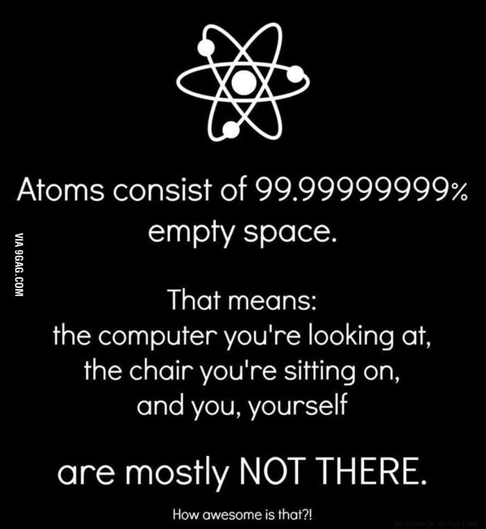 If someone wants a space, give that person an atom  - 9GAG