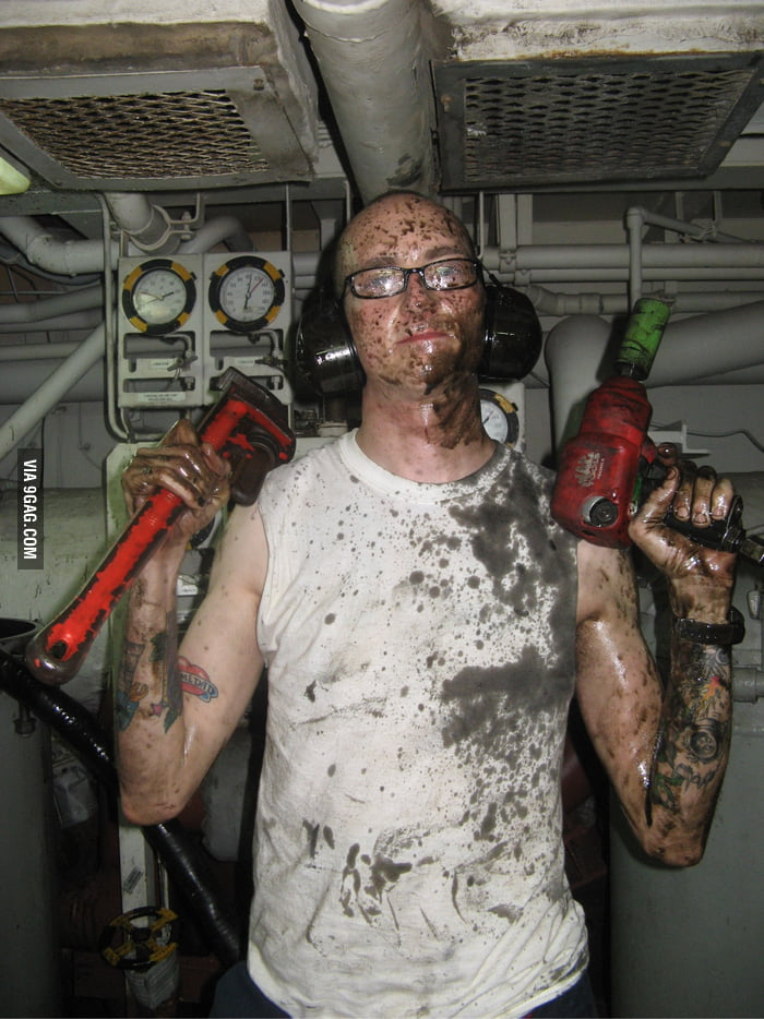 Be a mechanic in the navy they said. It will be fun they said. - 9GAG
