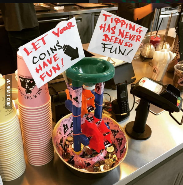 When I Am Bored At Work I Try To Come Up With Orignal Tip Jar Ideas 9gag