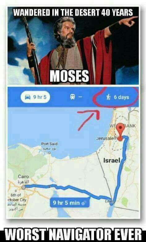 Moses better uses google maps next time 9gag moses better uses google maps next time gumiabroncs Choice Image