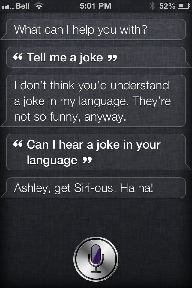 Haha Siri you're so funny