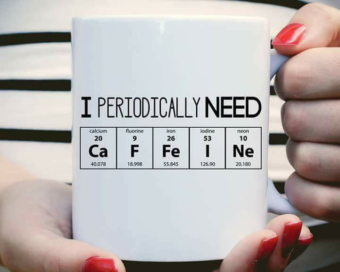 Chemistry people will understand.. (coffee is life)