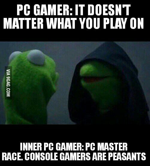 How pc gamers see console users - 9GAG