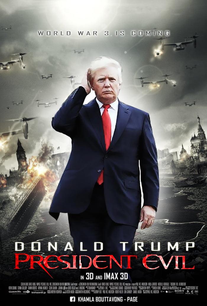President evil World War 3 is coming - 9GAG