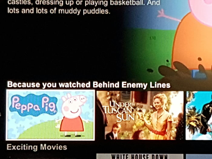 Seriously netflix wtf ? recommend peppa pig after watching behind