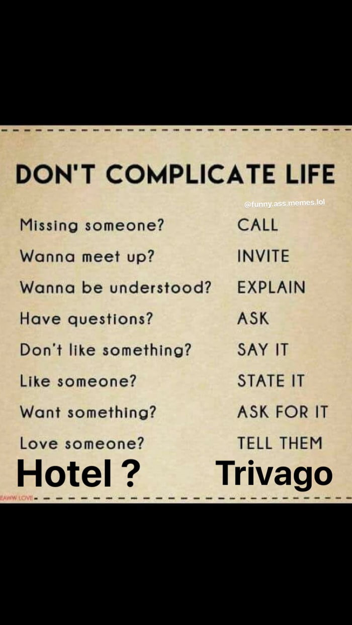 Do not complicate your life hotel trivago funny meme