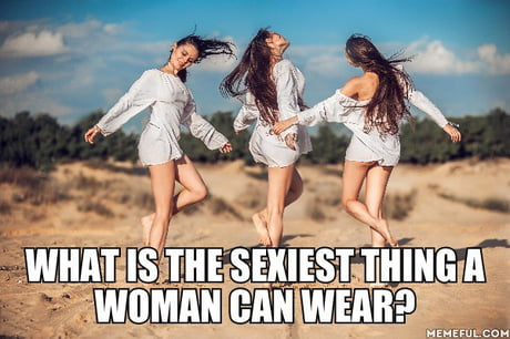 What is the sexiest thing a woman can wear?