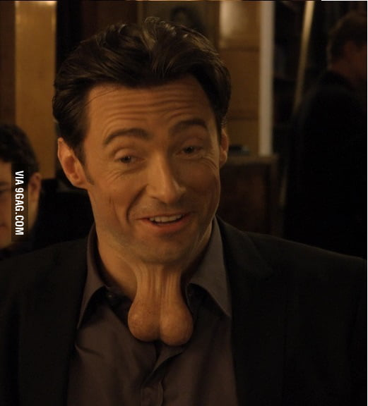 Just Hugh Jackman With Chin Balls I Wonder If He Also