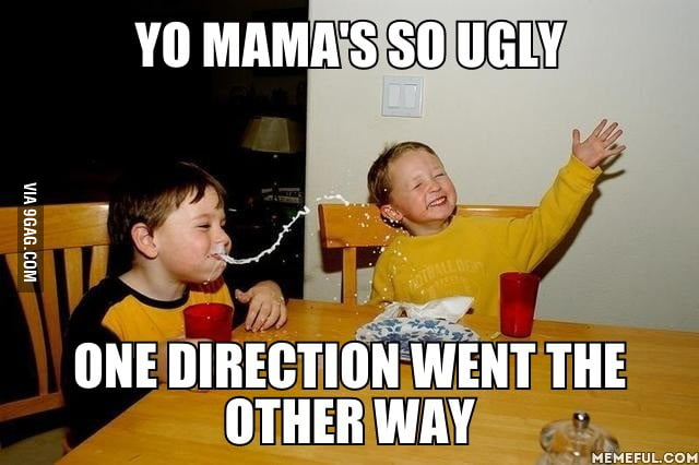 Yo mama jokes never get old.