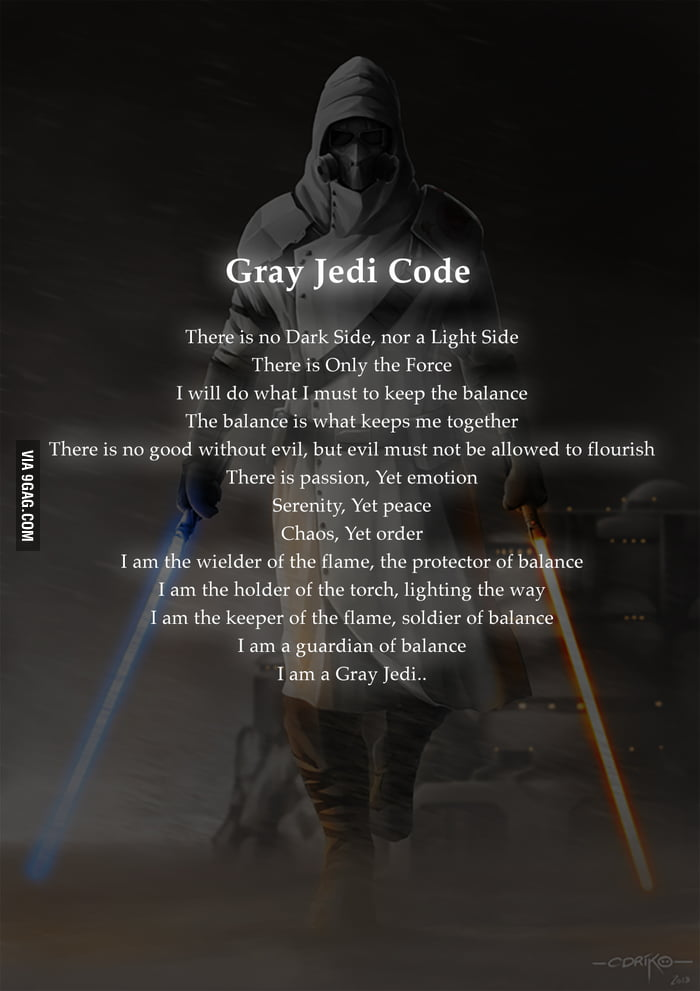 Here I Present The Gray Jedi Code 9gag