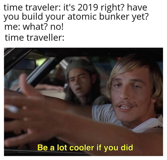 Time Traveler Memes Are The Memes Of The Week 9gag