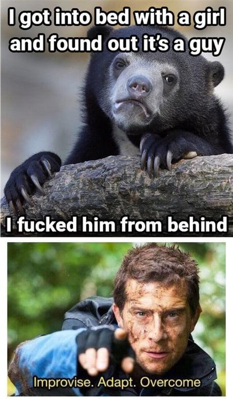 aGeAjYK_460s improvise adapt overcome meme bear grylls,adapt best of the funny meme