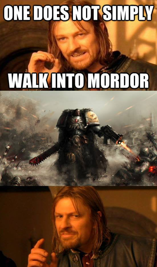 I love warhammer 40K memes - 9GAG
