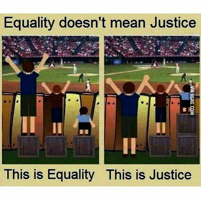 Equality Doesnt Mean Justice >> Equality Doesn T Always Mean Justice 9gag
