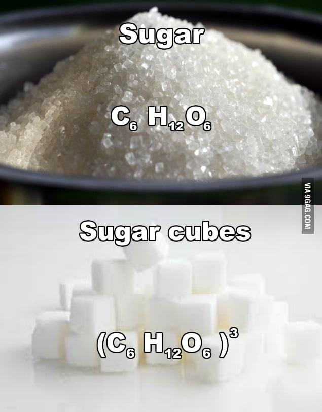 Chemical formula for sugar - 9GAG