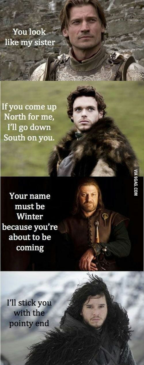 Game of Thrones Pickup Lines