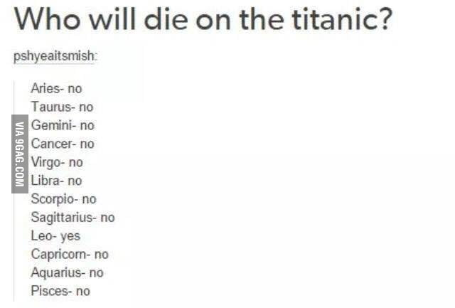 Would your Zodiac sign survive or die on the Titanic? - 9GAG