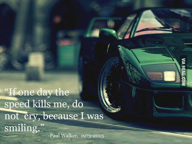 Paul Walker Quote (Fast And Furious)