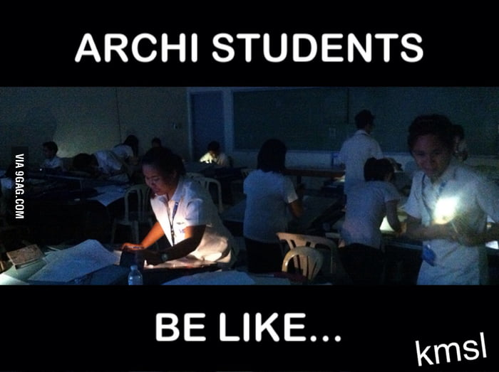 Architecture Students be like: - 9GAG