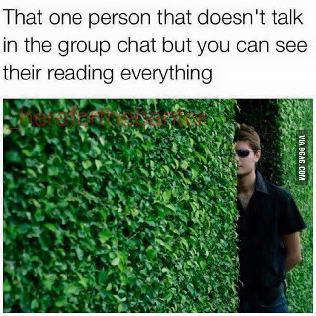 Every group chat has that one person... - 9GAG