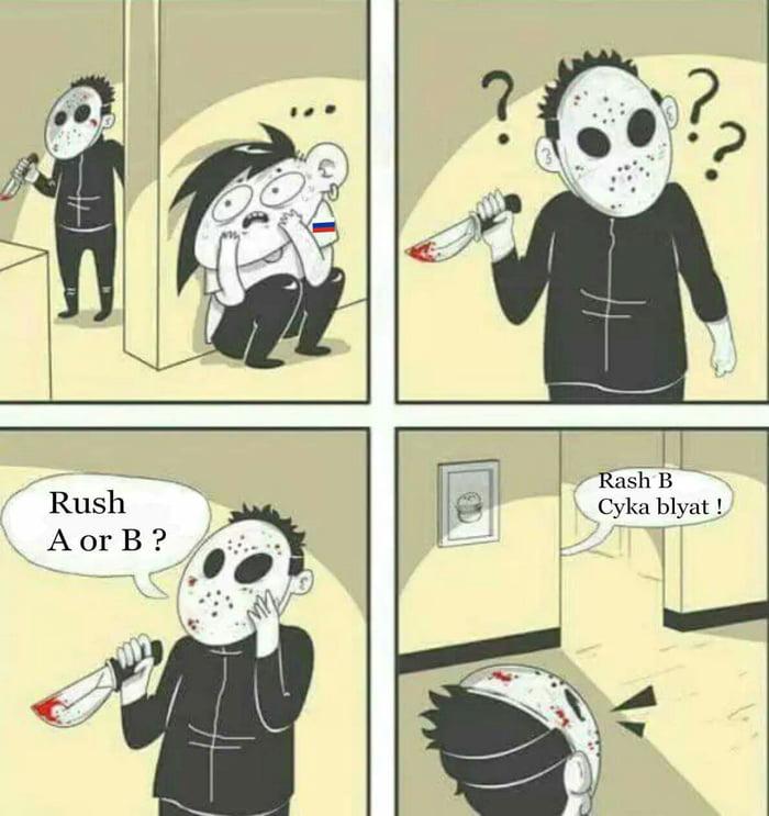 3a4f2ac2 Idi nahui blyat. cs go rush b ...