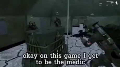 Me as a medic be like