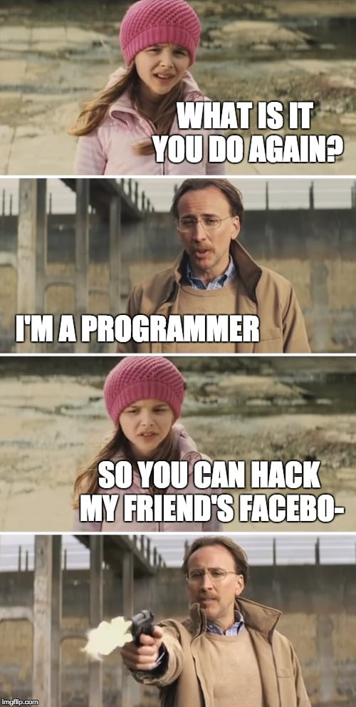 So you can hack my friend's facebook? - 9GAG