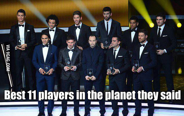 Best 11 players in the planet they said