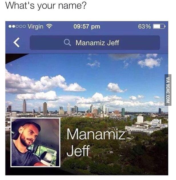 Maa name is JEFF!! XD - 9GAG