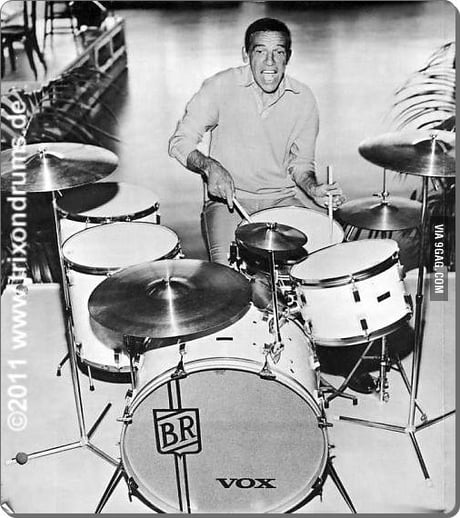 Buddy Rich, the best drummer ever, Youtube him for the best