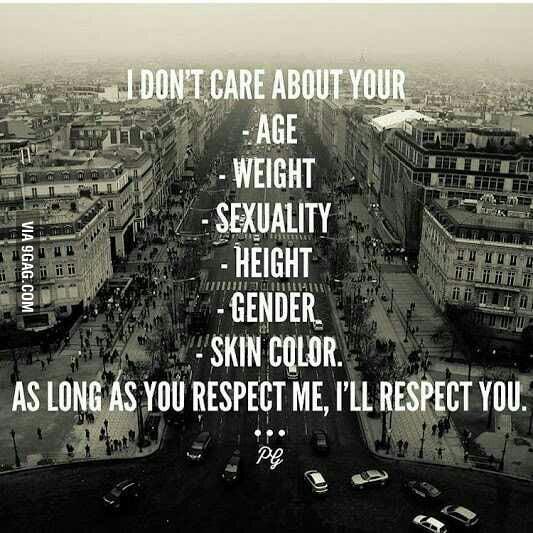 Respect me i you you respect The Respect